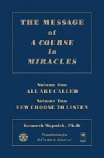 "Message of ""A Course in Miracles vol I"