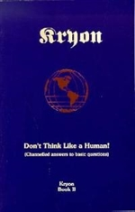 Kryon 2:Don't Think Like a Human