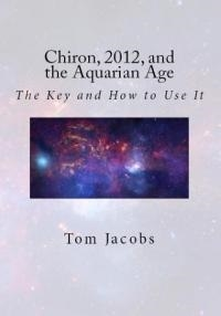 Chiron 2012 and the Aquarian Age