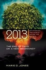 2013 The End of Days or a New Beginning