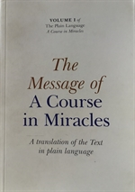 Message of A Course in Miracles vol I