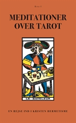 Meditationer over Tarot - Bind 1